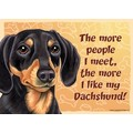 Express Yourself Signs - The more people I meet the more I like my......(Breeds D-P)