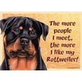 Express Yourself Signs - The more people I meet the more I like my......(Breeds R-Y): Dogs For the Home Decorative Items
