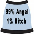 99% Angel, 1% Bitch Dog Tank Top: Dogs Pet Apparel Tanks