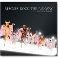 NEW! Rescues Rock The Runway 2011 Charity Calendar: Featured Items