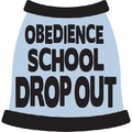 Obedience School Dropout Dog T-Shirt: Dogs Pet Apparel
