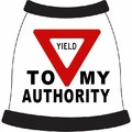 Yield To My Authority Dog T-Shirt: Dogs