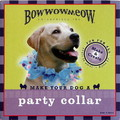 Make your Dog a Party Collar: Dogs Products for Humans