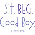 #4 Women's Sit BEG Good Boy: Dogs Products for Humans Apparel